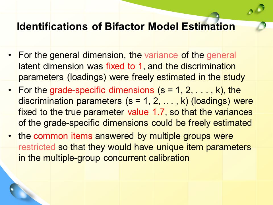 Identifications of Bifactor Model Estimation For the general dimension, the variance of the general latent dimension was fixed to 1, and the discrimin