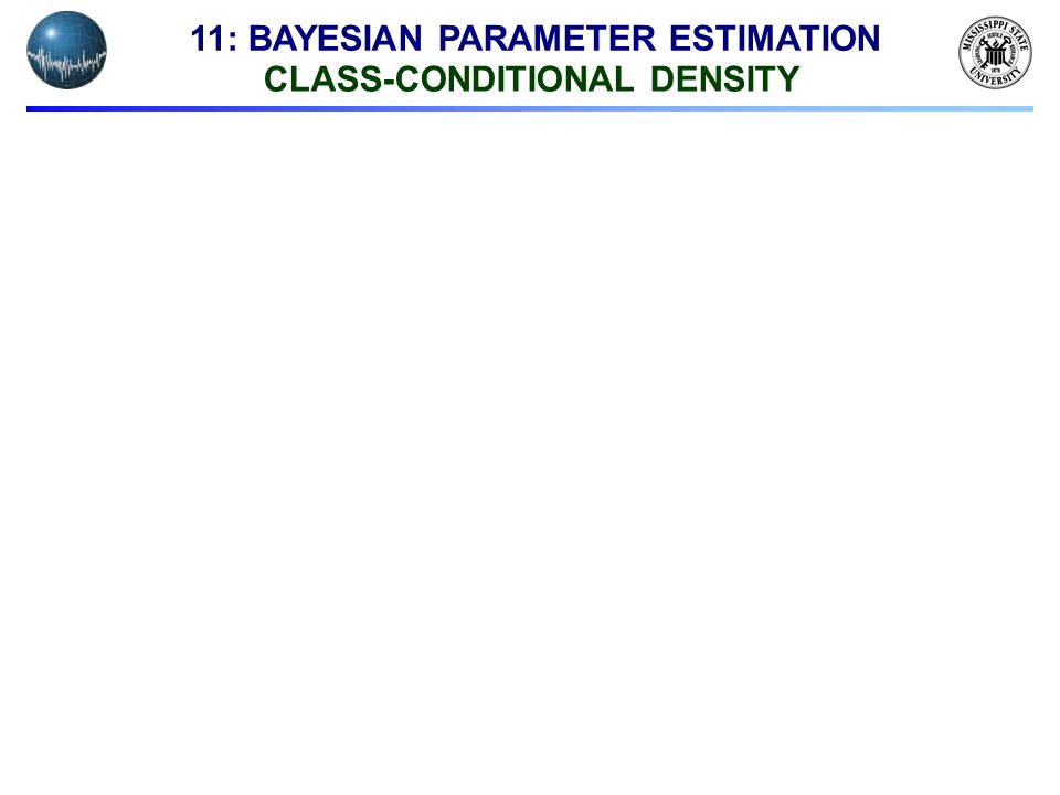11: BAYESIAN PARAMETER ESTIMATION CLASS-CONDITIONAL DENSITY