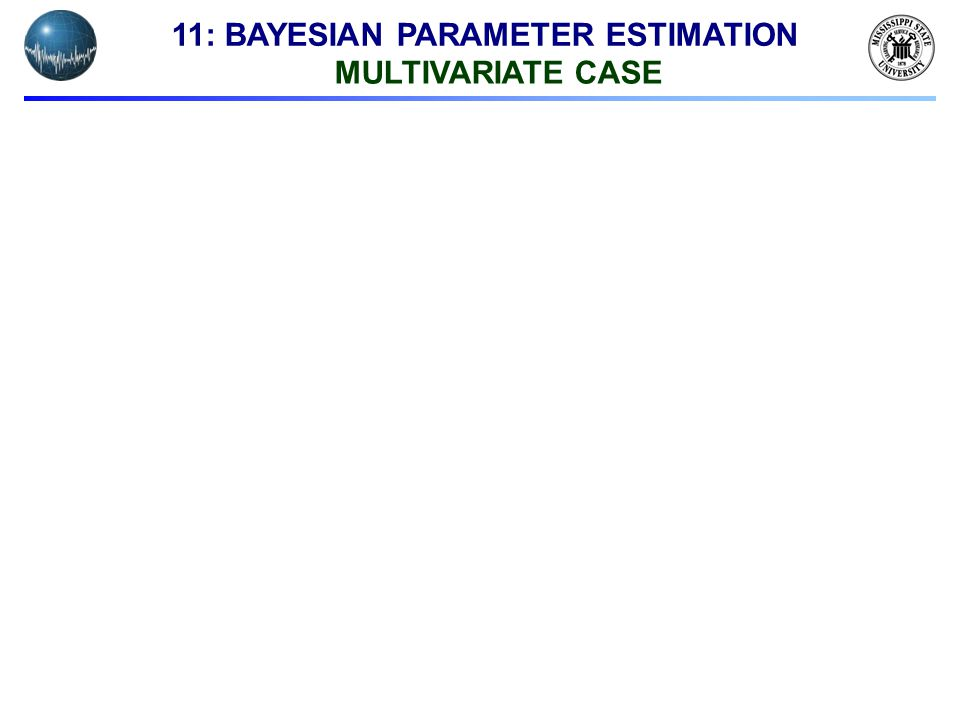 11: BAYESIAN PARAMETER ESTIMATION MULTIVARIATE CASE
