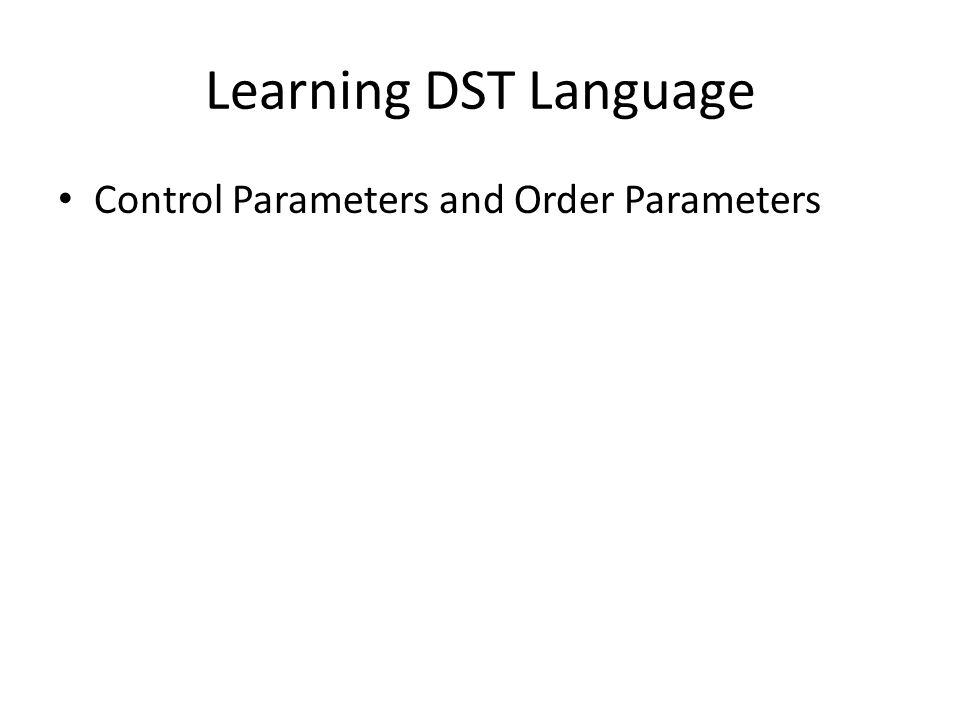 Learning DST Language Control Parameters and Order Parameters