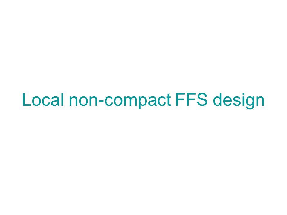 Local non-compact FFS design