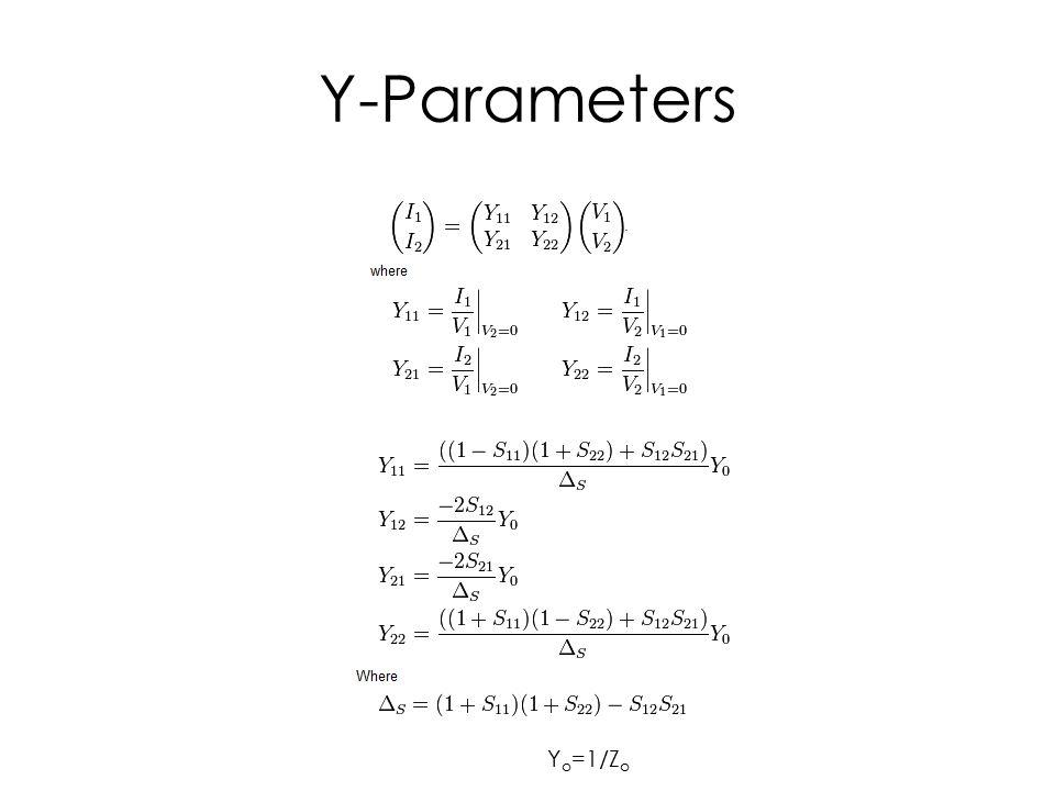 Y-Parameters Y o =1/Z o