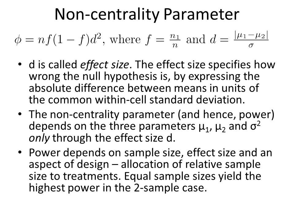 Non-centrality Parameter d is called effect size.