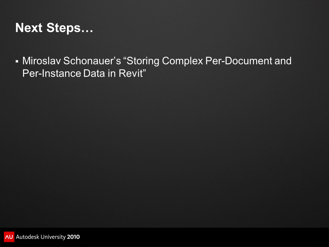 "Next Steps…  Miroslav Schonauer's ""Storing Complex Per-Document and Per-Instance Data in Revit"""