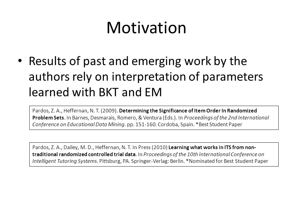 Initial EM parameters Bad fit Ineffective learning Bad pedagogical decisions Good fit Effective learning Many publications You're a hero Research Overview Inaccurate fit Accurate fit