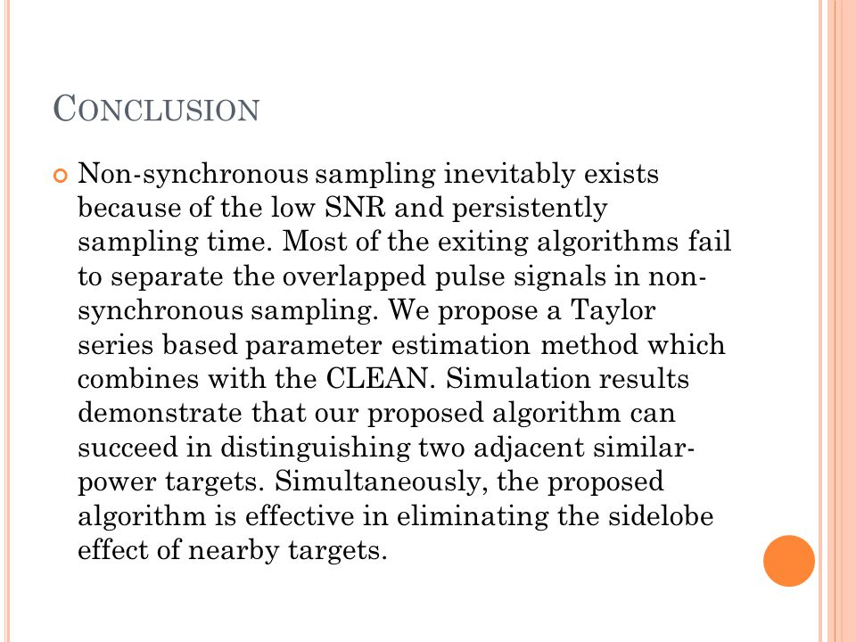 C ONCLUSION Non-synchronous sampling inevitably exists because of the low SNR and persistently sampling time.