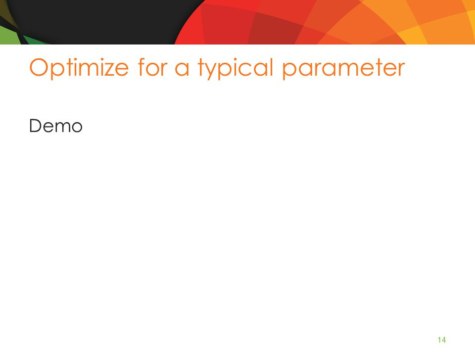 Optimize for a typical parameter Demo 14