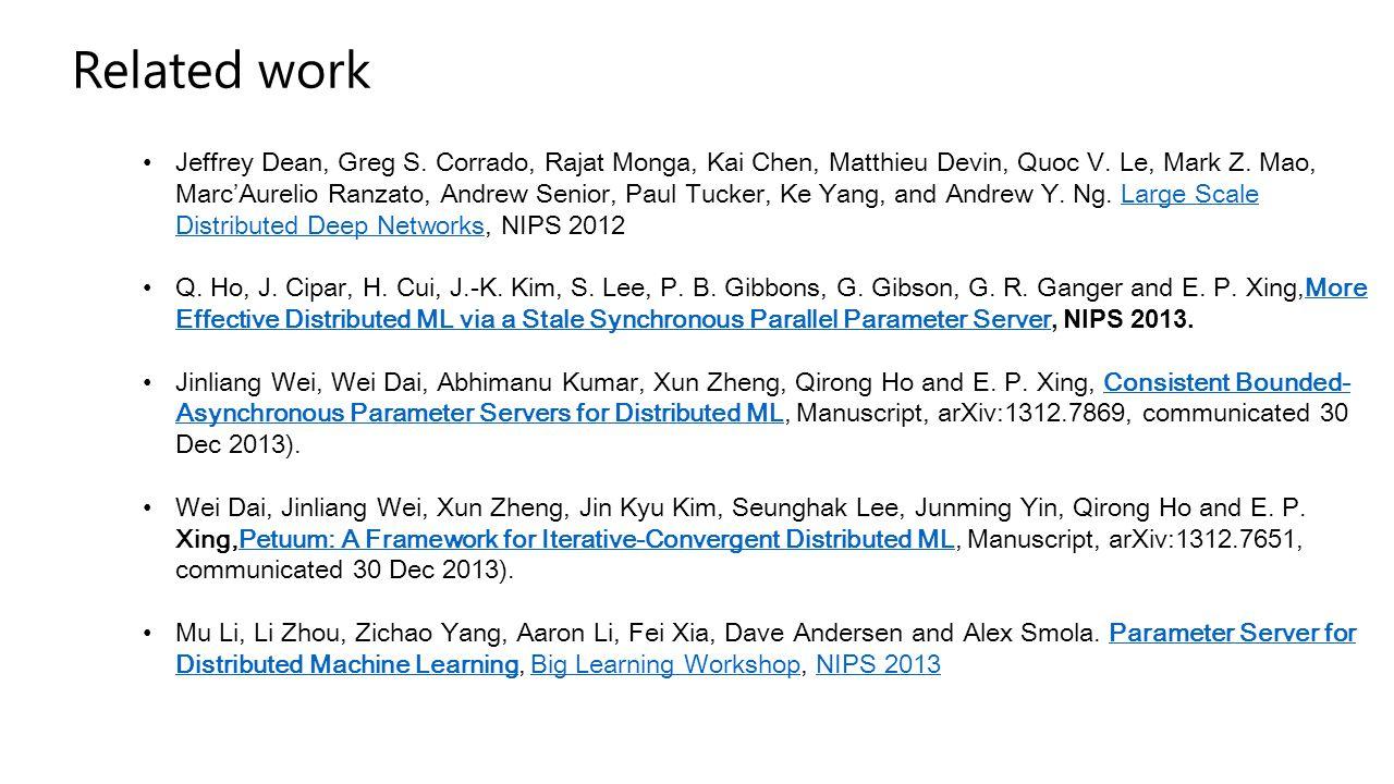 Related work Jeffrey Dean, Greg S. Corrado, Rajat Monga, Kai Chen, Matthieu Devin, Quoc V. Le, Mark Z. Mao, Marc'Aurelio Ranzato, Andrew Senior, Paul