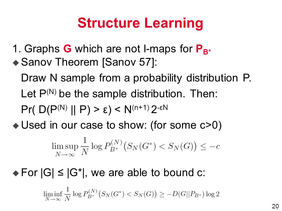 20 u Sanov Theorem [Sanov 57]: Draw N sample from a probability distribution P.