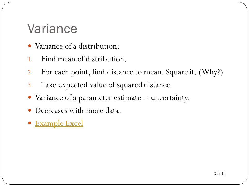 25/13 Variance Variance of a distribution: 1.Find mean of distribution.