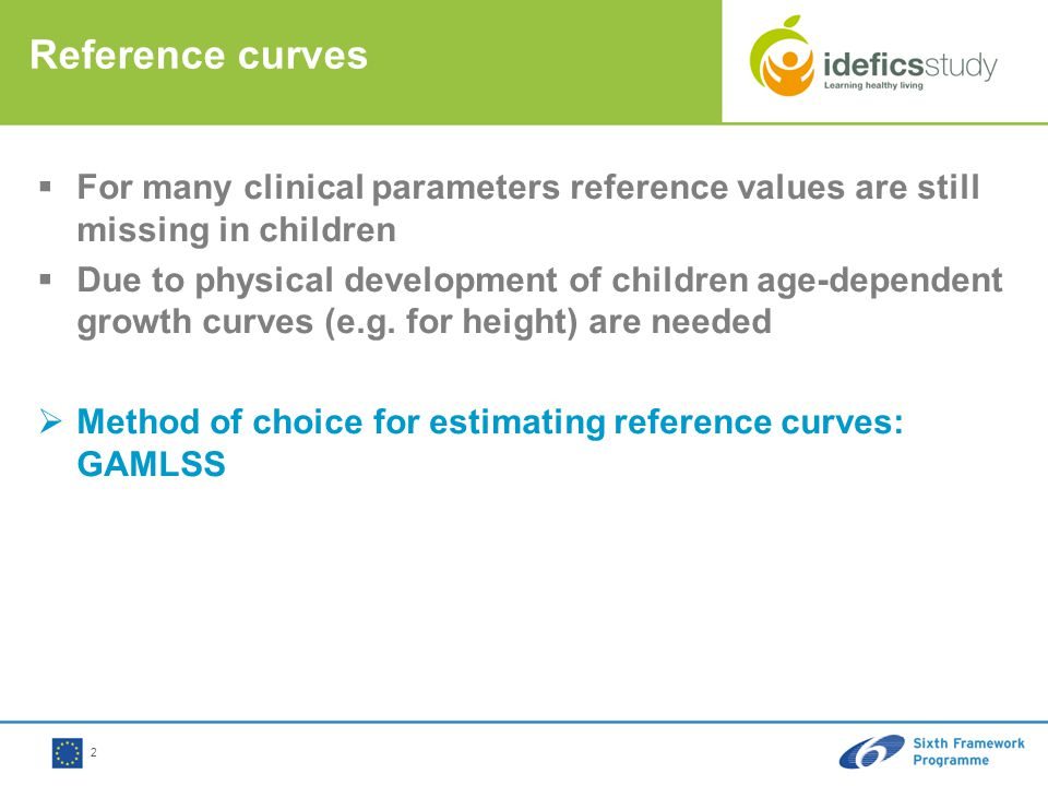 2 Reference curves  For many clinical parameters reference values are still missing in children  Due to physical development of children age-dependent growth curves (e.g.