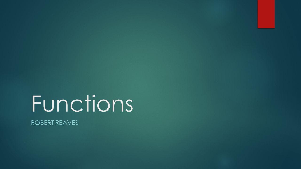 Functions ROBERT REAVES
