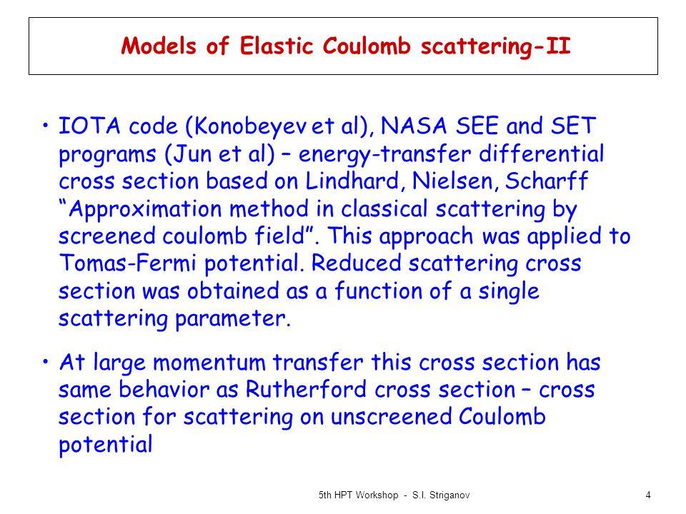 5 Models of Elastic Coulomb scattering-III G4 code (Boschini et al) – Wentzel-Moliere treatment of single scattering – Moliere screening parameter.