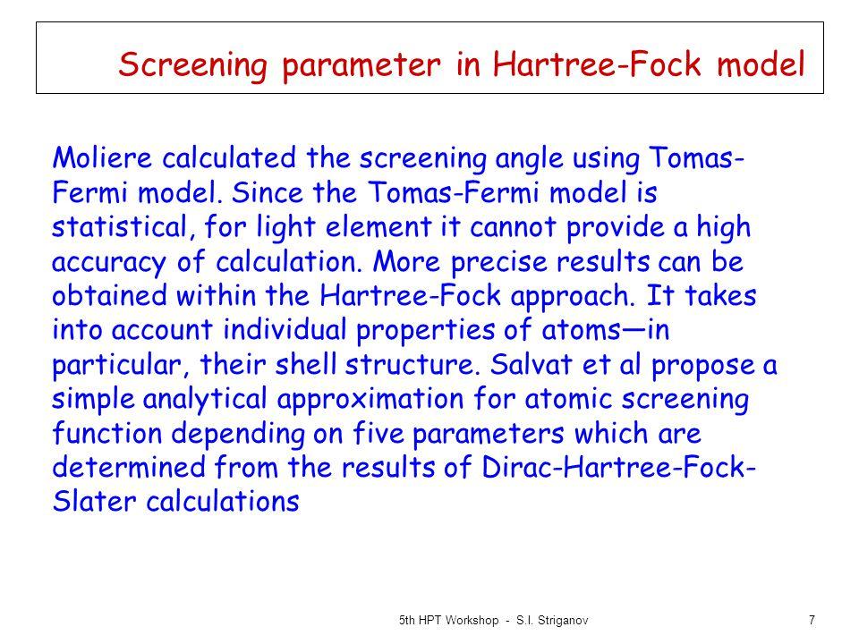8 Screening parameter in Hartree-Fock model 5th HPT Workshop - S.I.