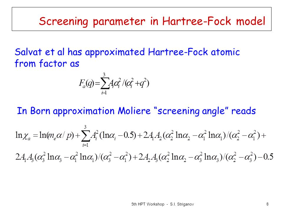 8 Screening parameter in Hartree-Fock model 5th HPT Workshop - S.I.
