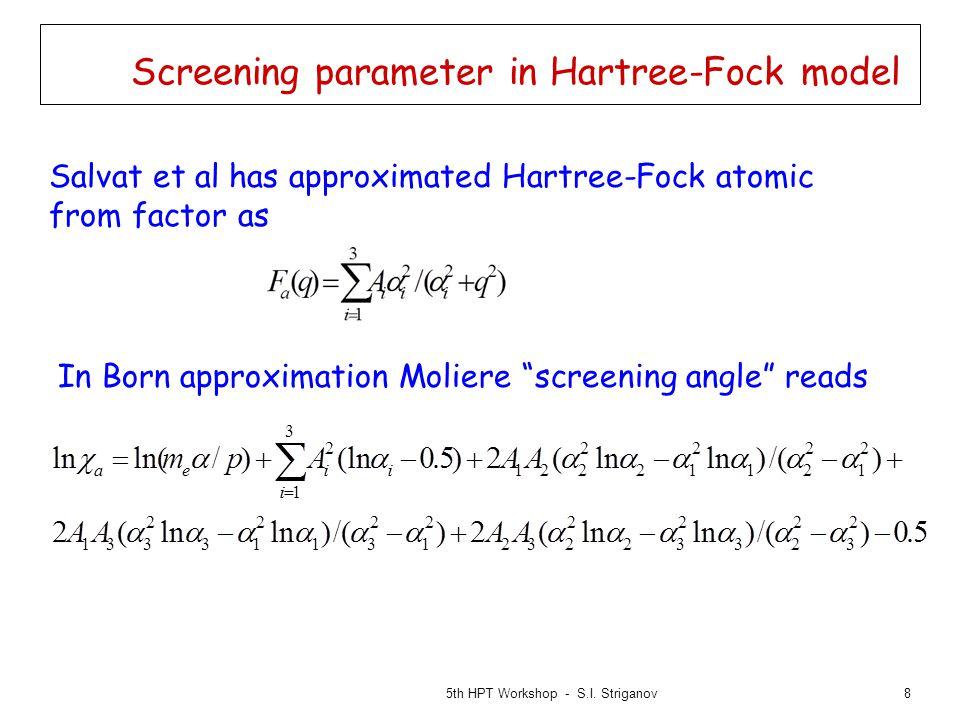 9 Screening parameter in Hartree-Fock model 5th HPT Workshop - S.I. Striganov