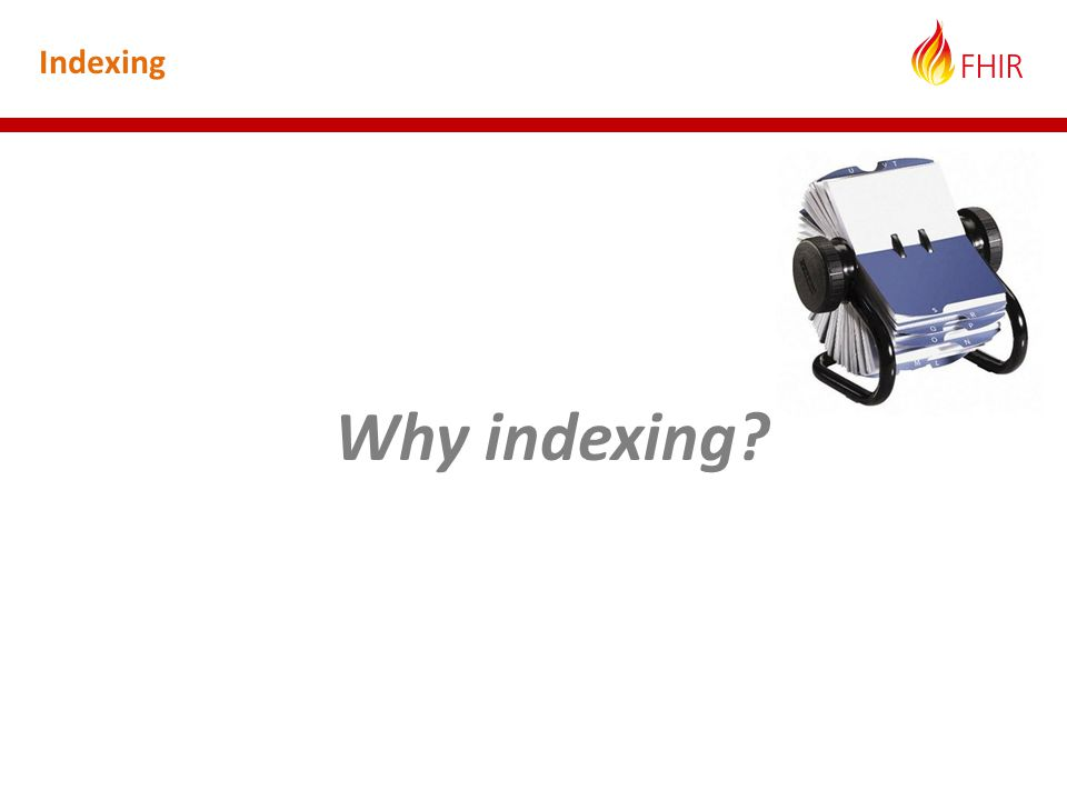 Indexing Why indexing
