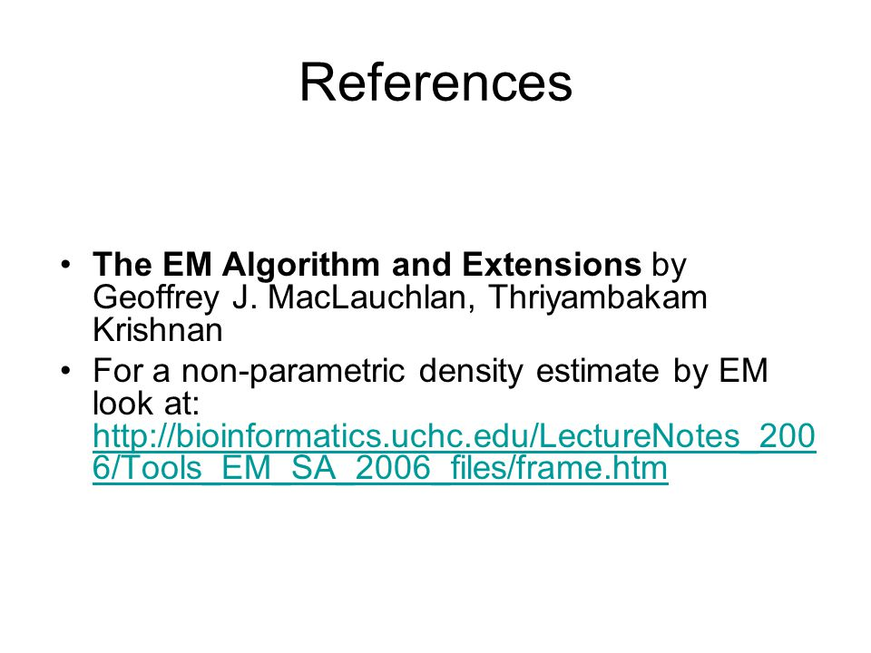 References The EM Algorithm and Extensions by Geoffrey J.