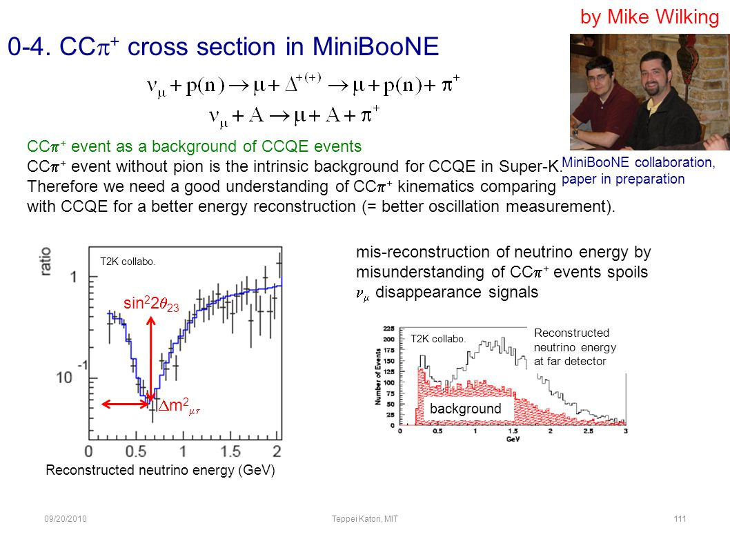 09/20/2010Teppei Katori, MIT110 0-3. NC  o cross section in MiniBooNE by Colin Anderson NC  o differential cross section - Measurement is done both