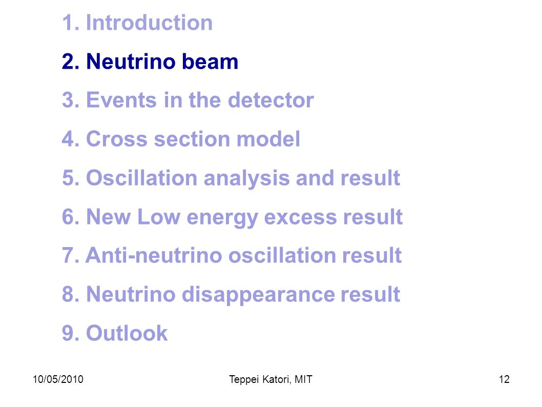 10/05/2010Teppei Katori, MIT11 Keep L/E same with LSND, while changing systematics, energy & event signature; P    e  sin   sin   m 