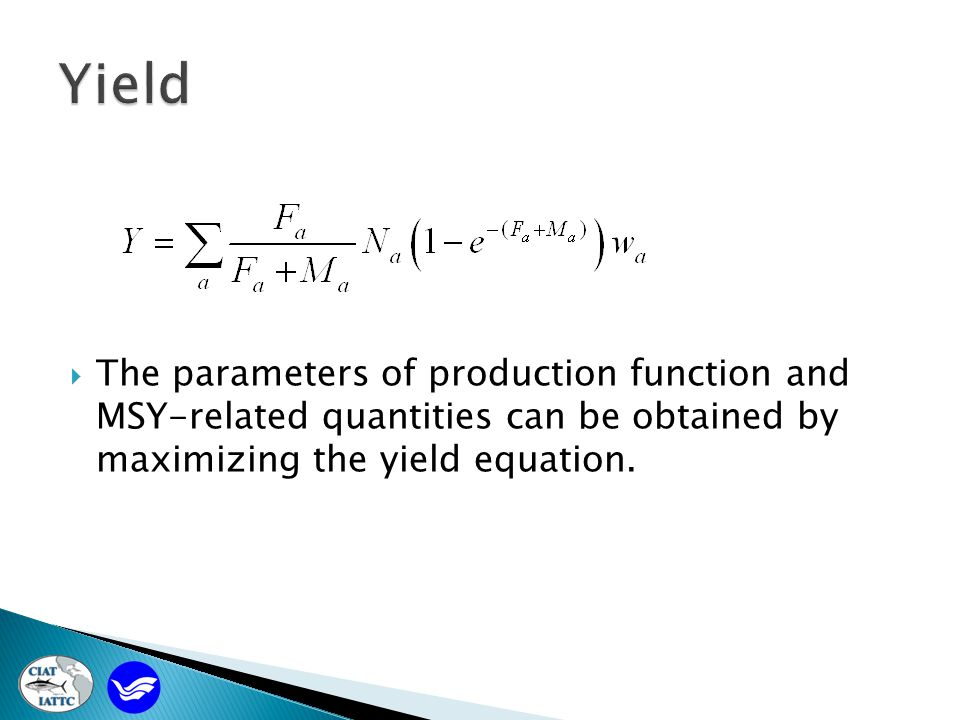  The parameters of production function and MSY-related quantities can be obtained by maximizing the yield equation.