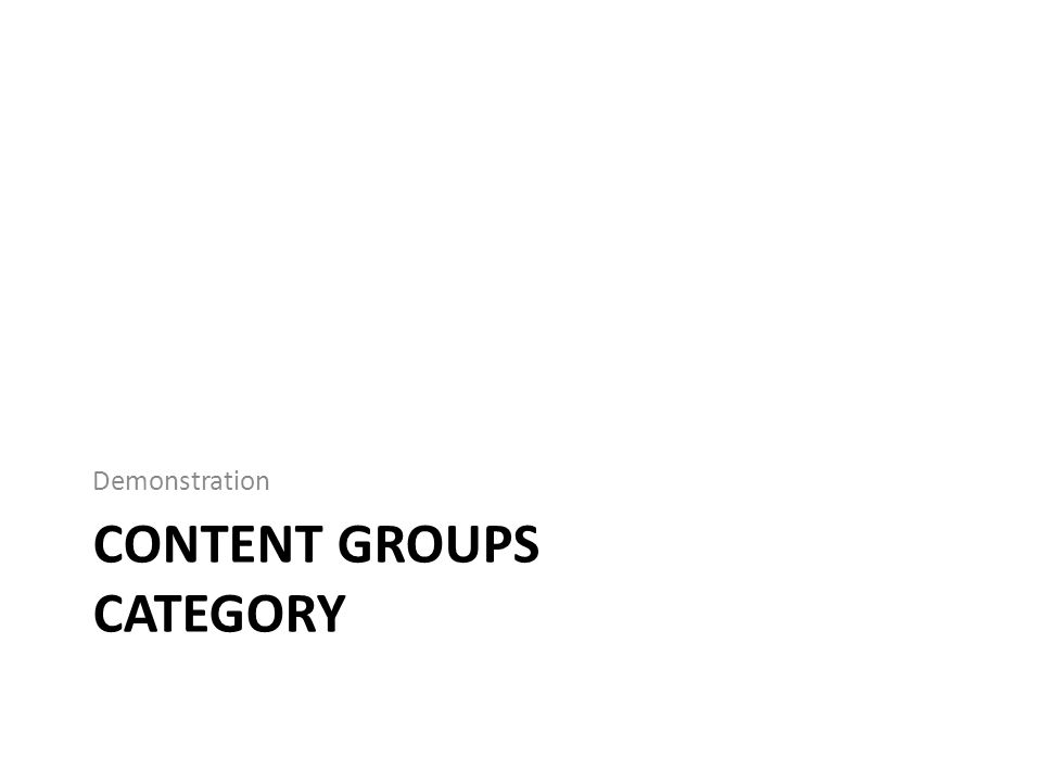 CONTENT GROUPS CATEGORY Demonstration