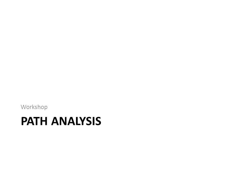 PATH ANALYSIS Workshop