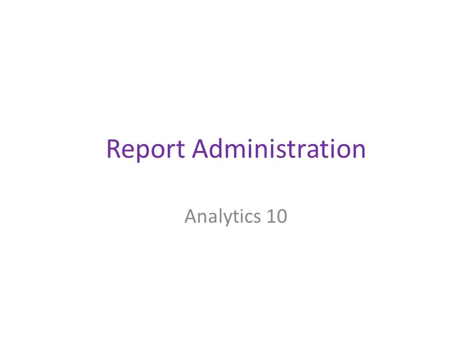 Report Administration Analytics 10