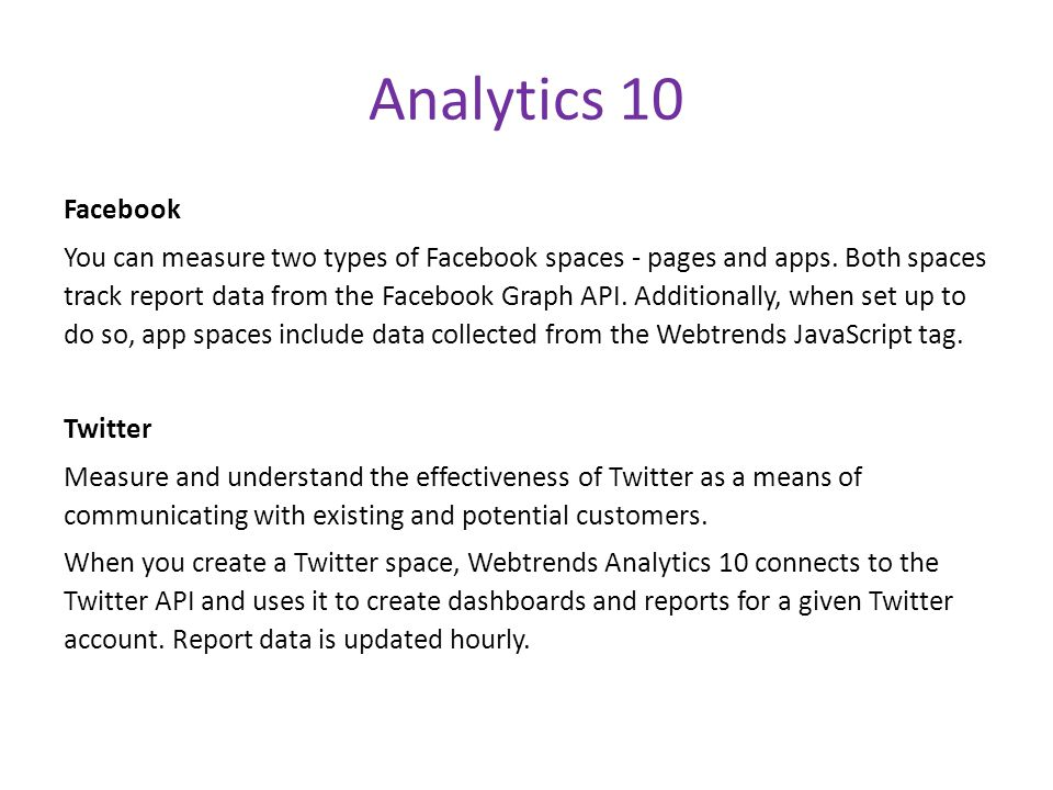 Analytics 10 Facebook You can measure two types of Facebook spaces - pages and apps.
