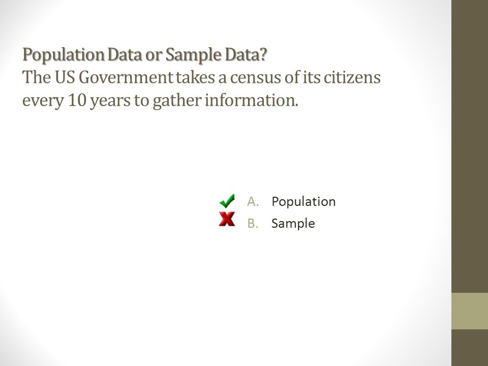 Population Data or Sample Data. Population Data or Sample Data.