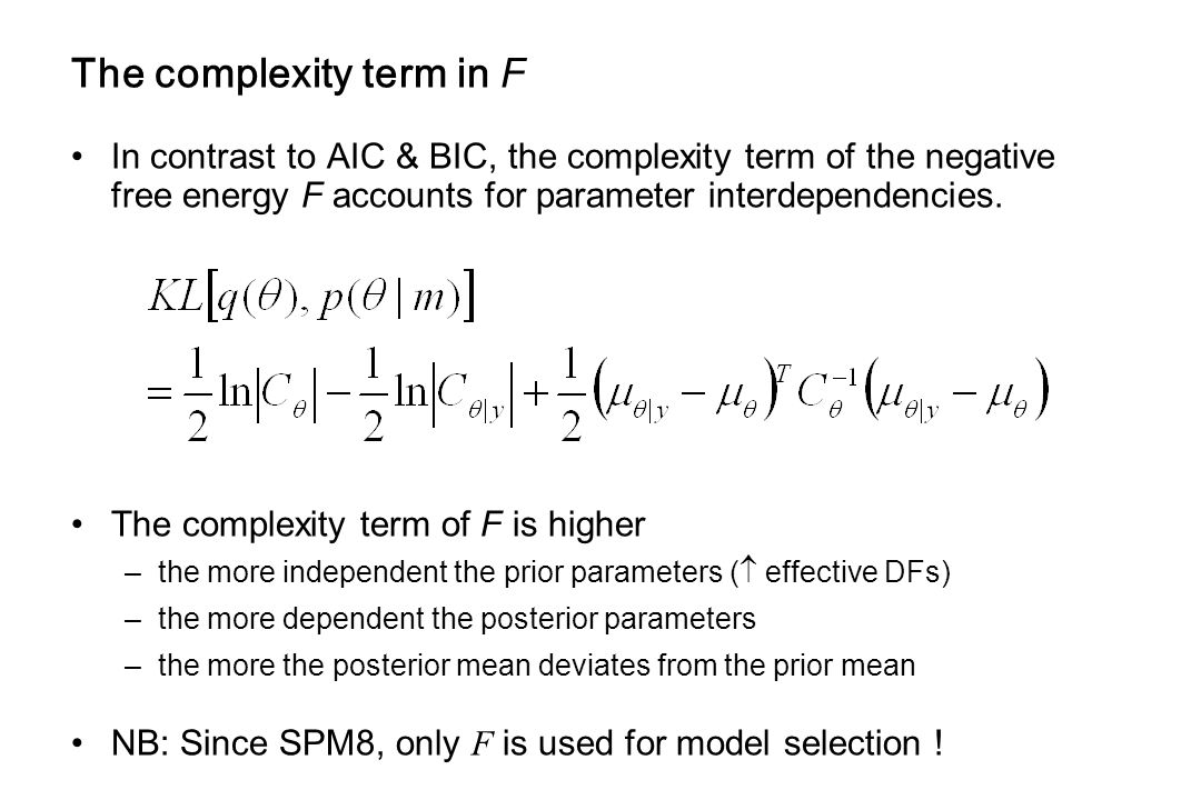 The complexity term in F In contrast to AIC & BIC, the complexity term of the negative free energy F accounts for parameter interdependencies.