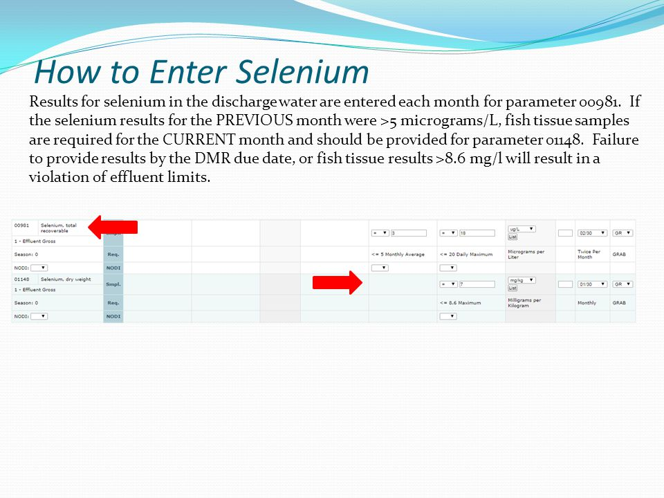 How to Enter Selenium Results for selenium in the discharge water are entered each month for parameter 00981.