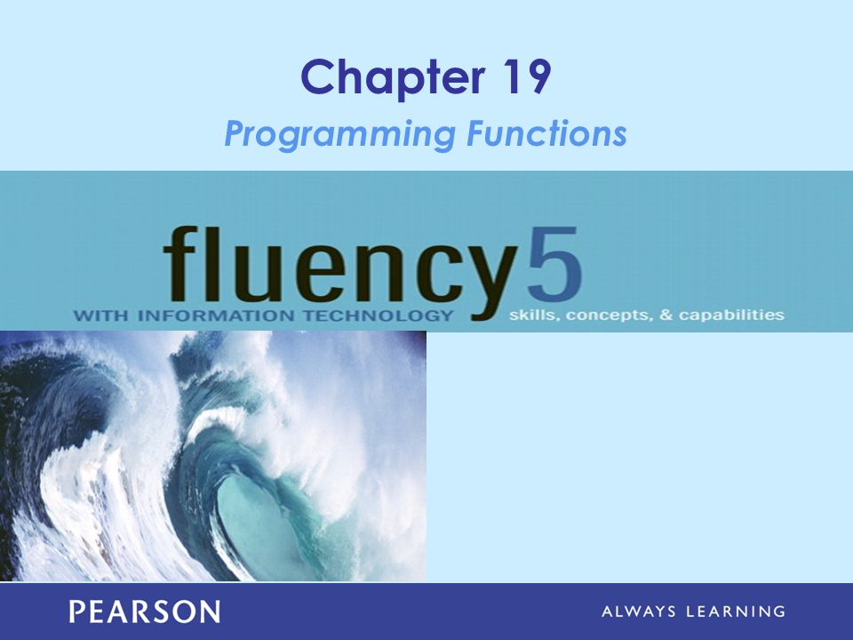 Chapter 19 Programming Functions