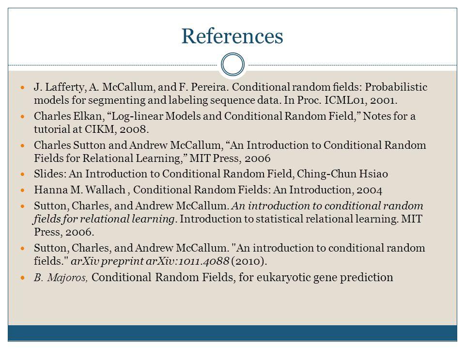 References J.Lafferty, A. McCallum, and F. Pereira.
