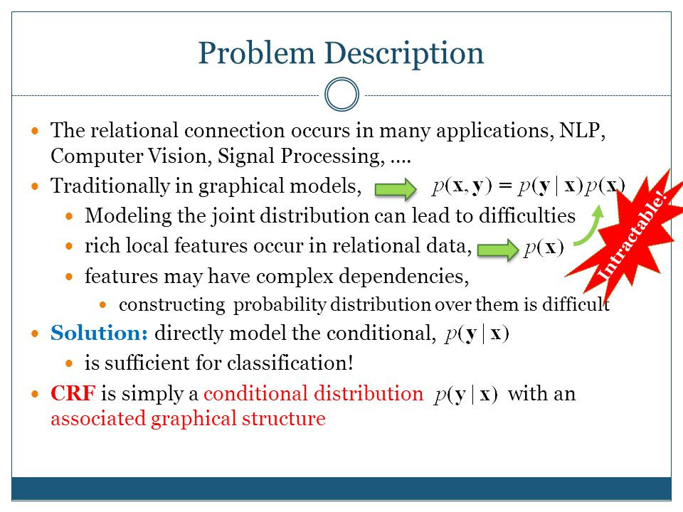 Problem Description The relational connection occurs in many applications, NLP, Computer Vision, Signal Processing, ….