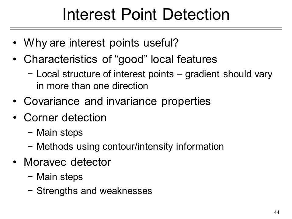 Interest Point Detection Why are interest points useful.