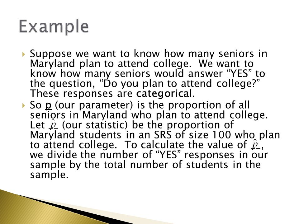  Suppose we want to know how many seniors in Maryland plan to attend college.