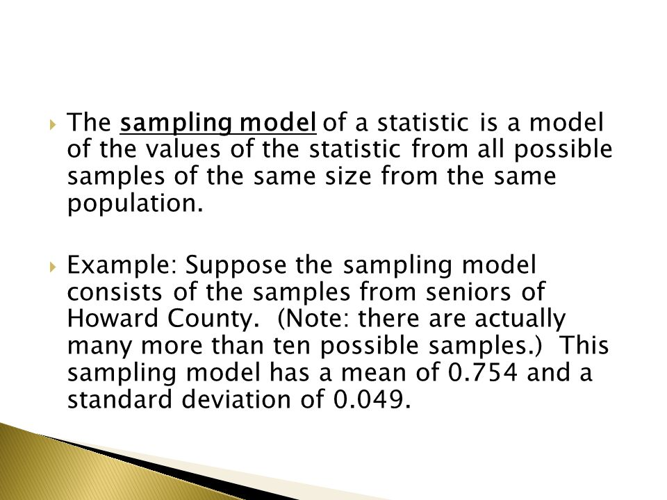  The statistic used to estimate the parameter is unbiased if the mean of its sampling model is equal to the true value of the parameter being estimated.
