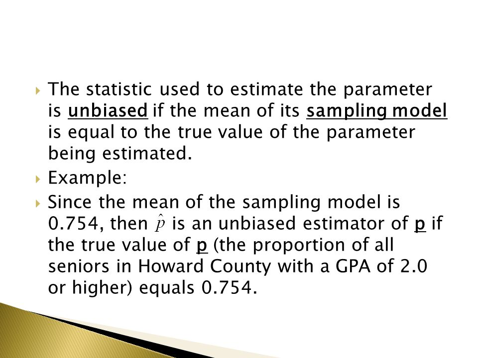  A statistic can be unbiased and still have high variability.