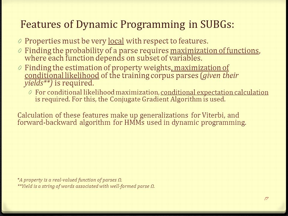 Features of Dynamic Programming in SUBGs: 0 Properties must be very local with respect to features.