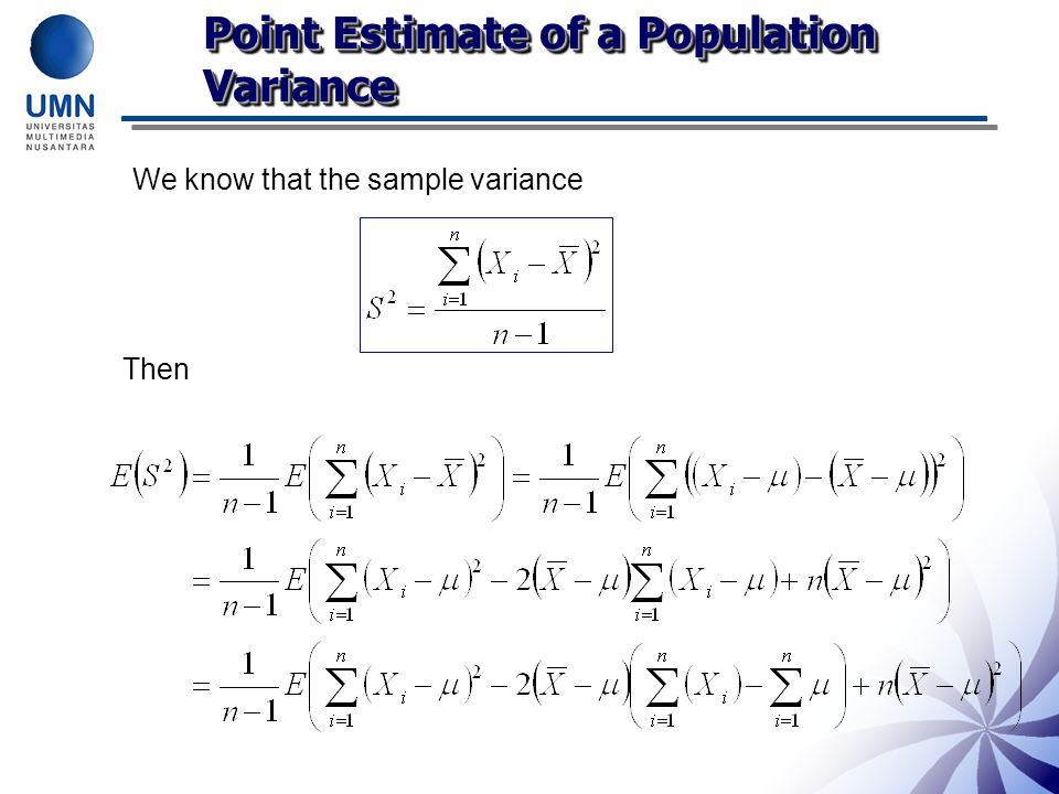 Point Estimate of a Population Variance Since then