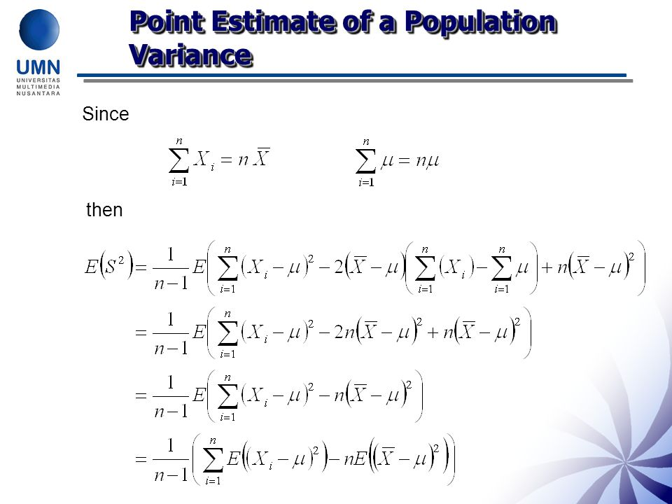 Point Estimate of a Population Variance We notice that Remember,