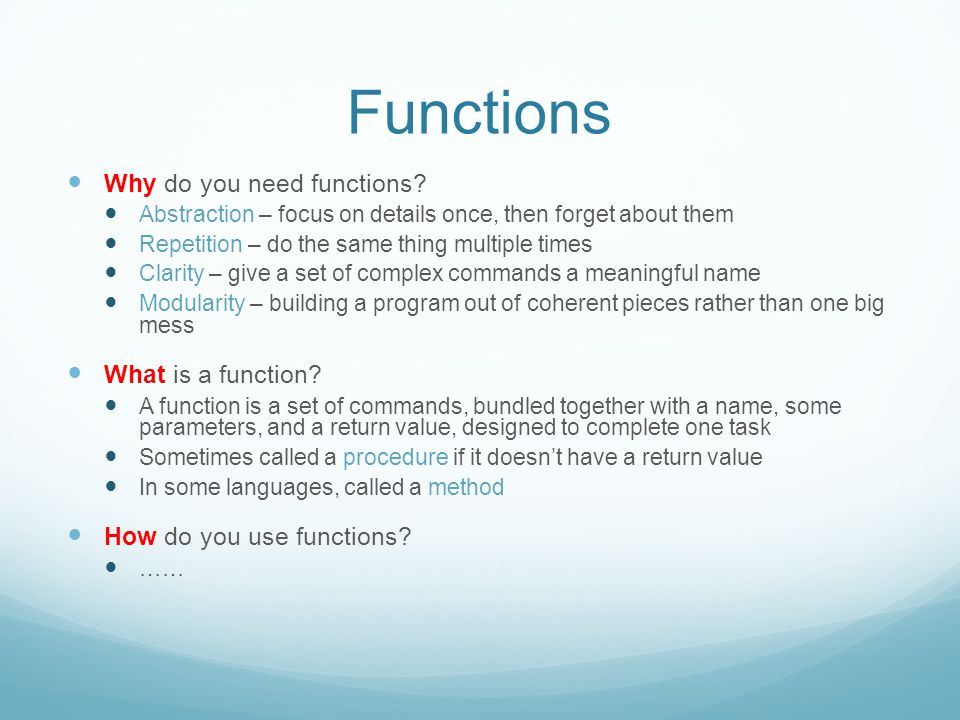 Functions Why do you need functions.