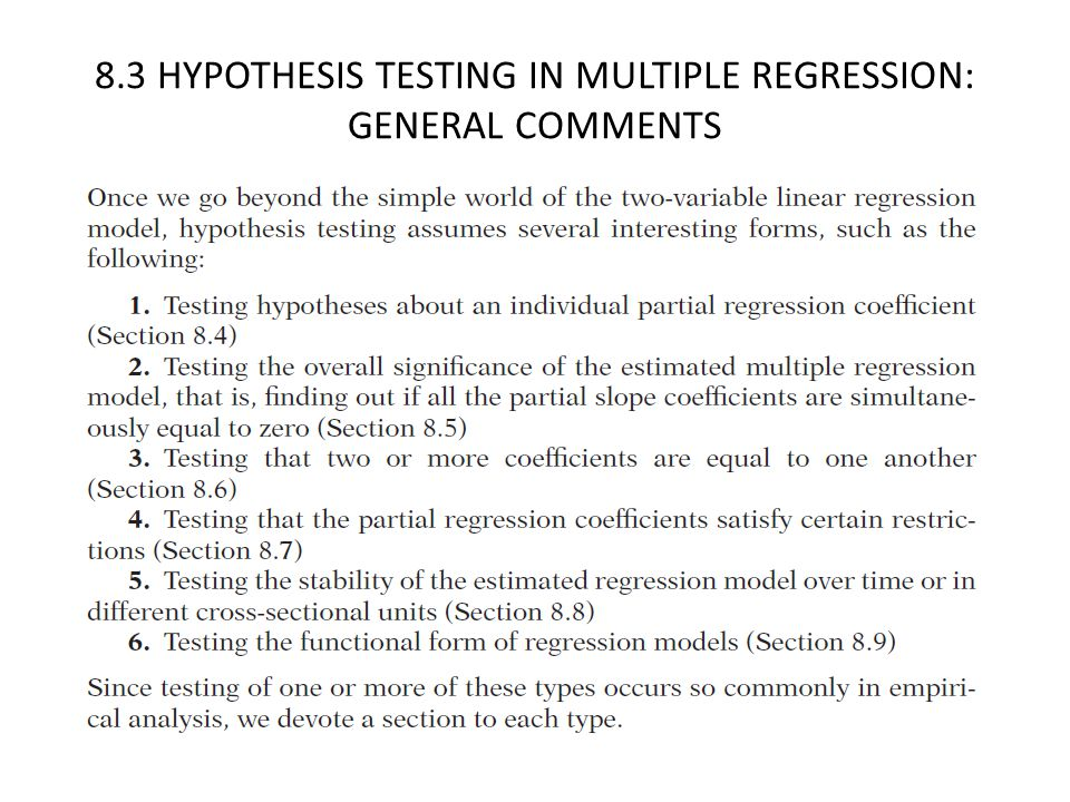 8.3 HYPOTHESIS TESTING IN MULTIPLE REGRESSION: GENERAL COMMENTS