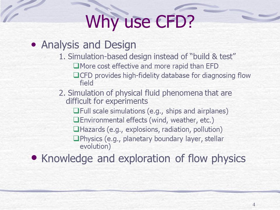 15 Modeling (selection of models) CFD codes typically designed for solving certain fluid phenomenon by applying different models Viscous vs.