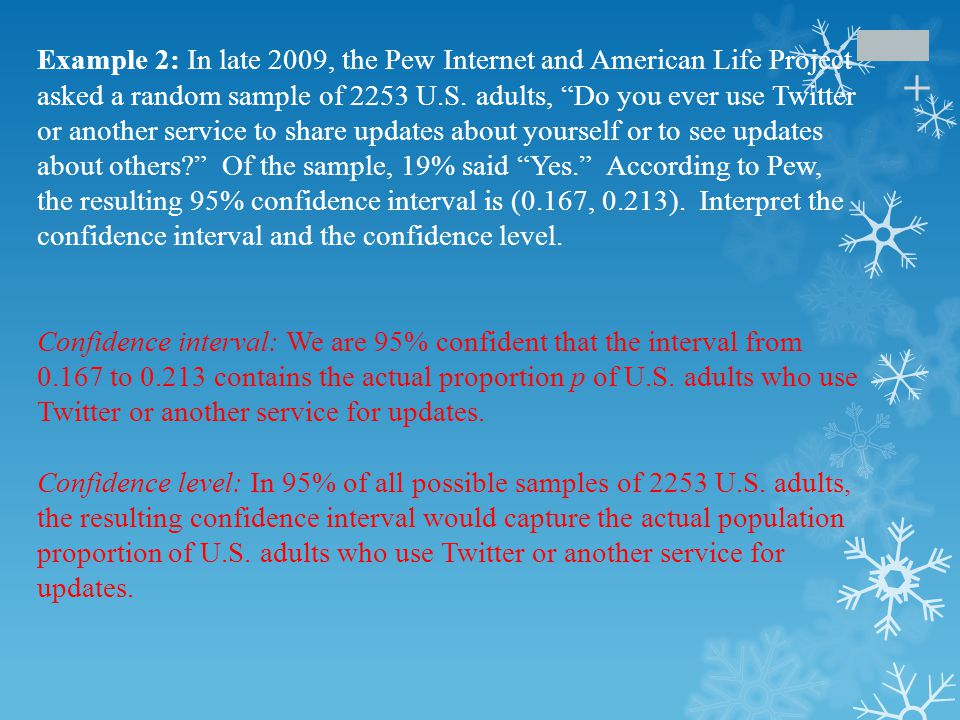 """+ Example 2: In late 2009, the Pew Internet and American Life Project asked a random sample of 2253 U.S. adults, """"Do you ever use Twitter or another s"""