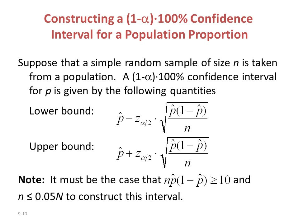 9-10 Suppose that a simple random sample of size n is taken from a population. A (1-  )·100% confidence interval for p is given by the following quan