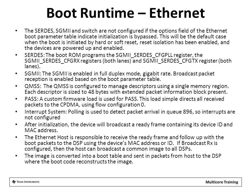 Boot Runtime – Ethernet The SERDES, SGMII and switch are not configured if the options field of the Ethernet boot parameter table indicate initializat