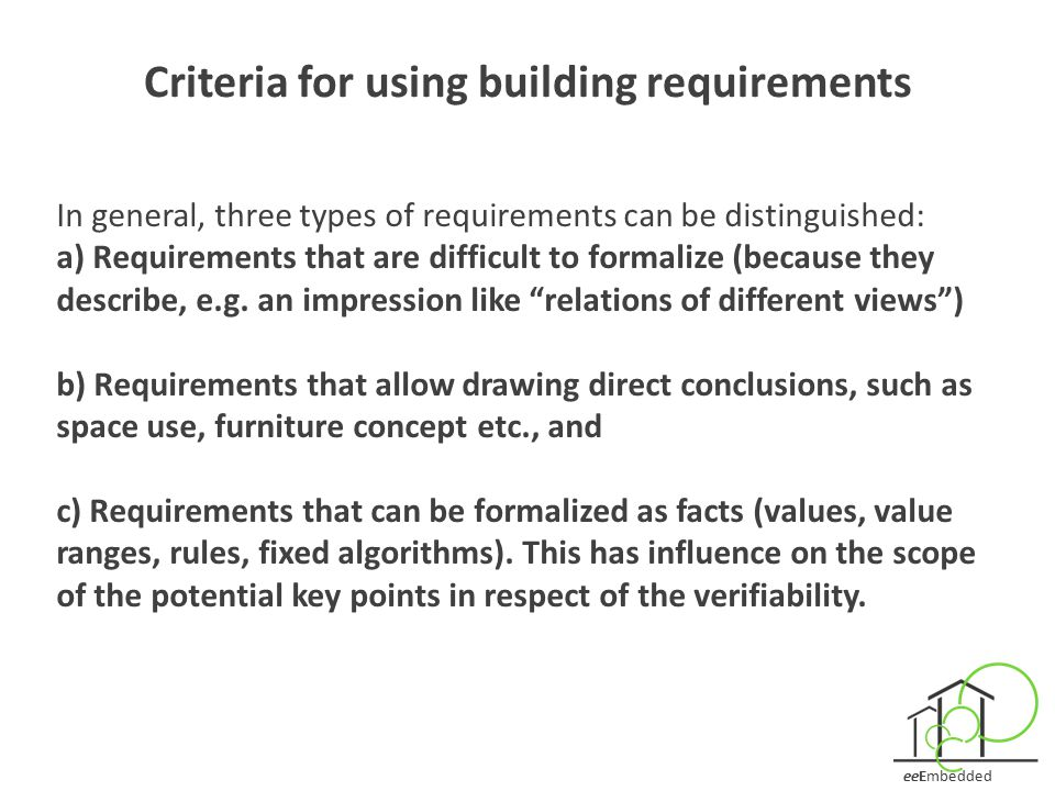 eeEmbedded Criteria for using building requirements In general, three types of requirements can be distinguished: a) Requirements that are difficult t