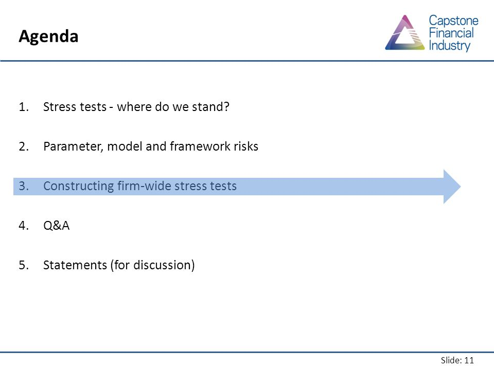 Slide: 11 Agenda 1.Stress tests - where do we stand.